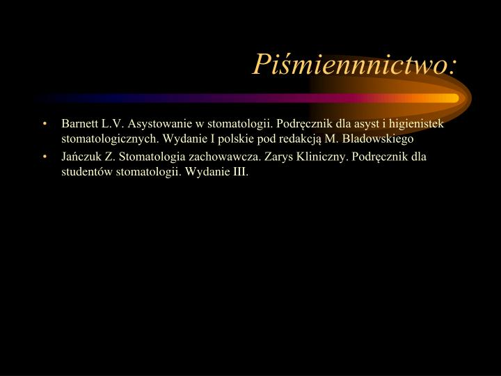 Piśmiennnictwo: