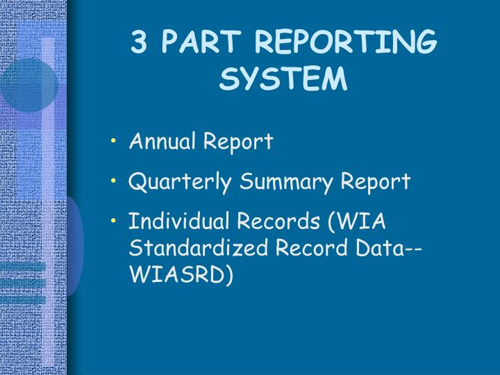 3 part reporting system