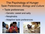 the psychology of hunger taste preferences biology and culture