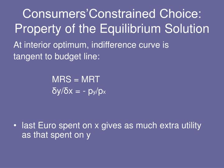 Consumers'Constrained Choice: Property of the Equilibrium Solution