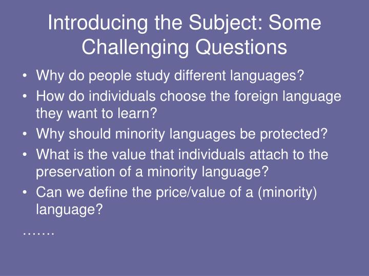 Introducing the Subject: Some Challenging Questions