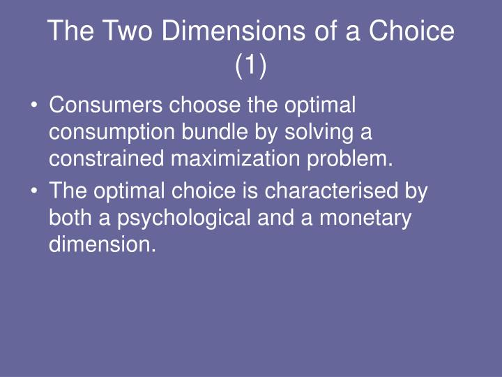 The Two Dimensions of a Choice (1)