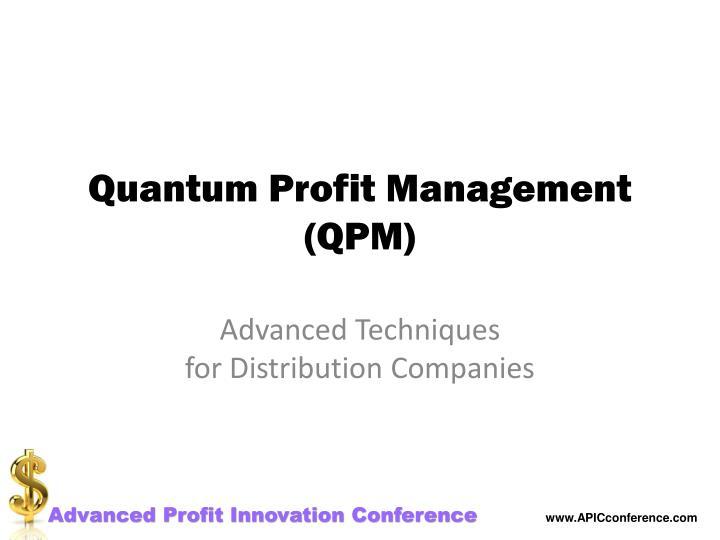 quantum profit management qpm