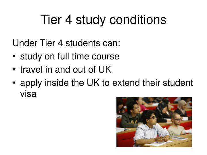 Tier 4 study conditions