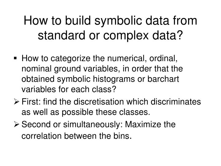 How to build symbolic data from standard or complex data?