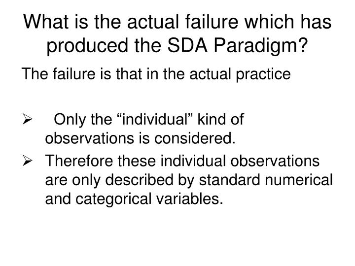 What is the actual failure which has produced the SDA Paradigm?
