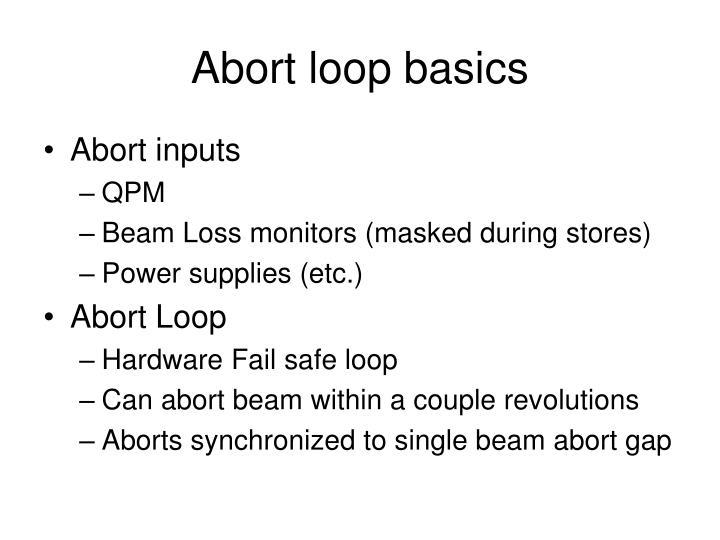 Abort loop basics