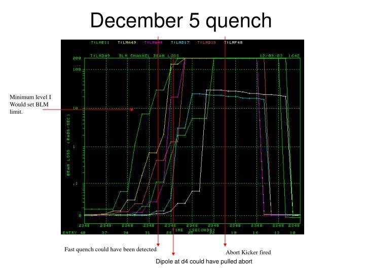 December 5 quench