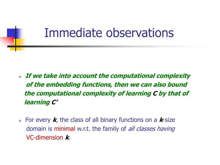 Immediate observations