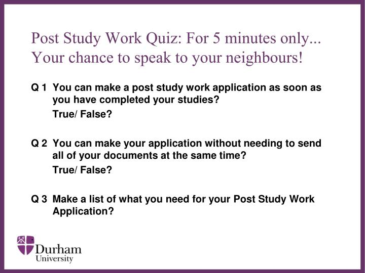 Post Study Work Quiz: For 5 minutes only...