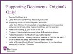 supporting documents originals only