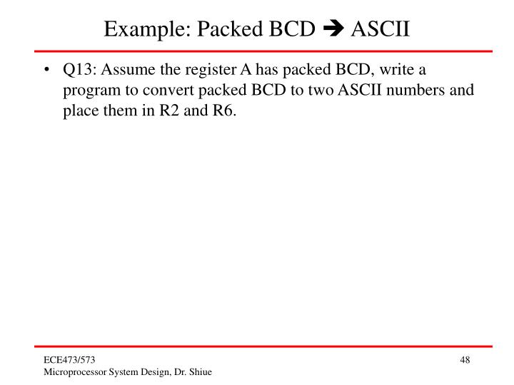 Example: Packed BCD  ASCII