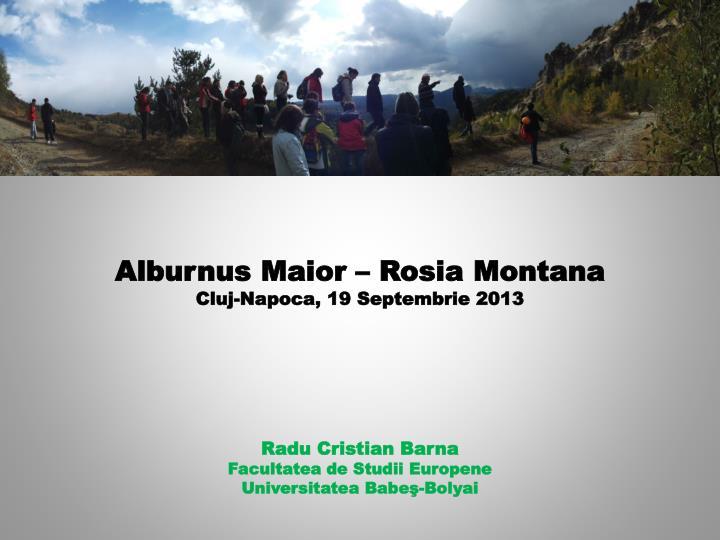 alburnus maior rosia montana cluj napoca 19 septembrie 201 3
