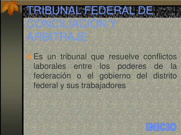 TRIBUNAL FEDERAL DE CONCILIACIÓN Y ARBITRAJE