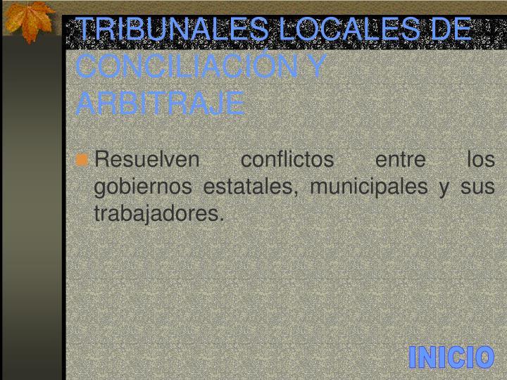TRIBUNALES LOCALES DE CONCILIACIÓN Y ARBITRAJE