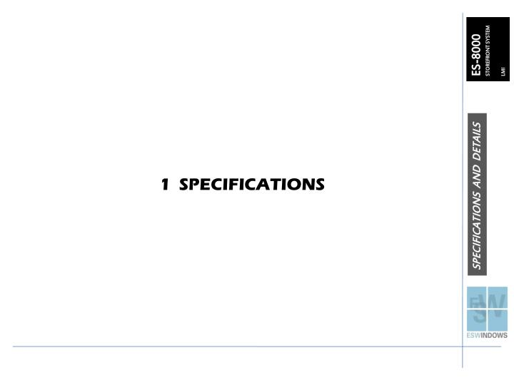 1  SPECIFICATIONS