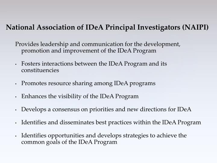 Provides leadership and communication for the development, promotion and improvement of the IDeA Program
