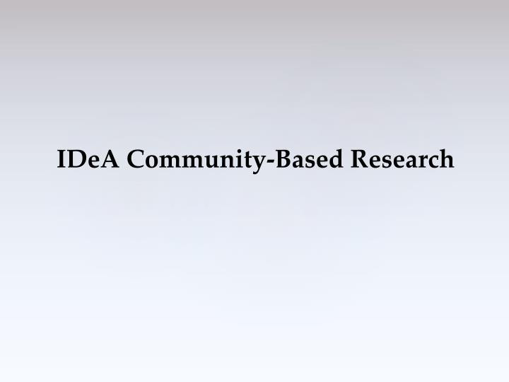 IDeA Community-Based Research
