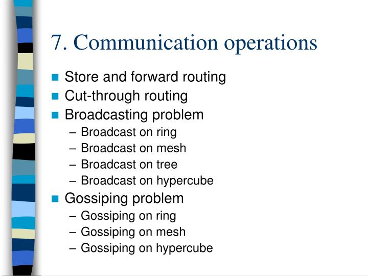 7. Communication operations