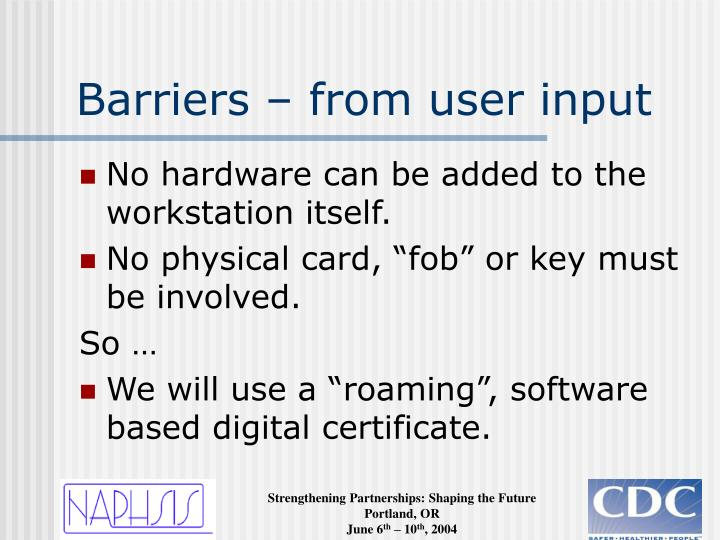 Barriers – from user input