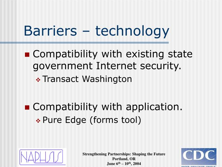 Barriers – technology