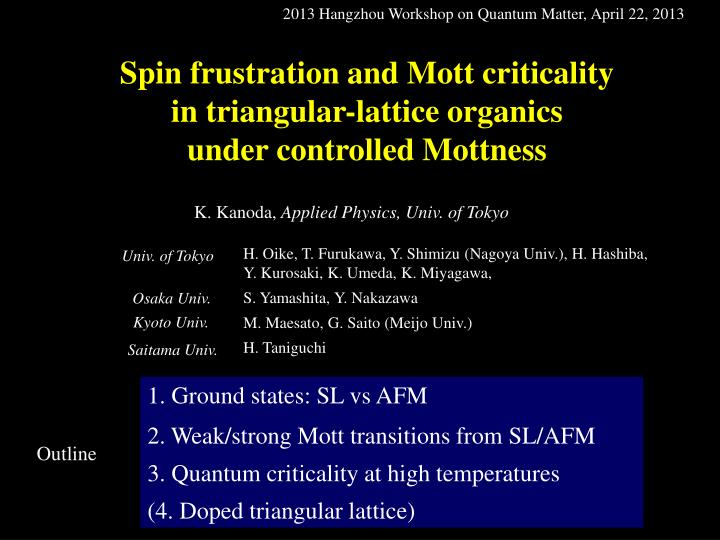 spin frustration and mott criticality in triangular lattice organics under controlled mottness