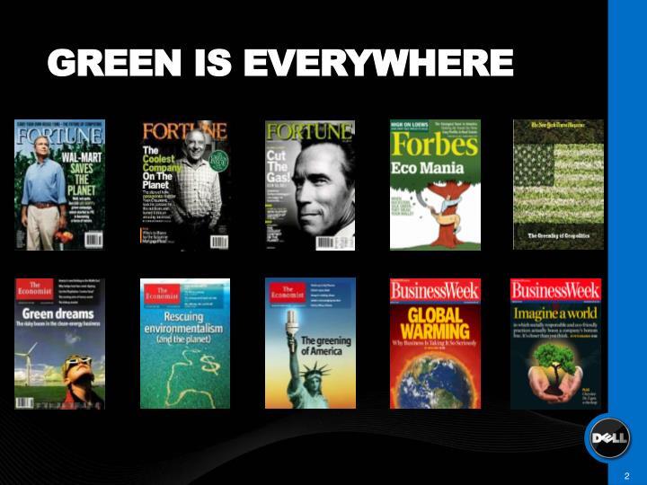 GREEN IS EVERYWHERE