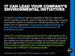 it can lead your company s environmental initiatives