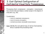 3 cost optimal configuration of confidential visual data transmission