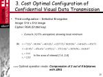 3 cost optimal configuration of confidential visual data transmission8