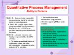 quantitative process management ability to perform