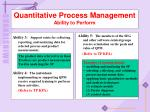 quantitative process management ability to perform1