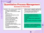 quantitative process management activities to performed1