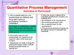 quantitative process management activities to performed6