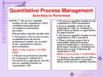 quantitative process management activities to performed9