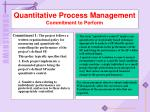 quantitative process management commitment to perform