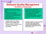 software quality management activities to performed4