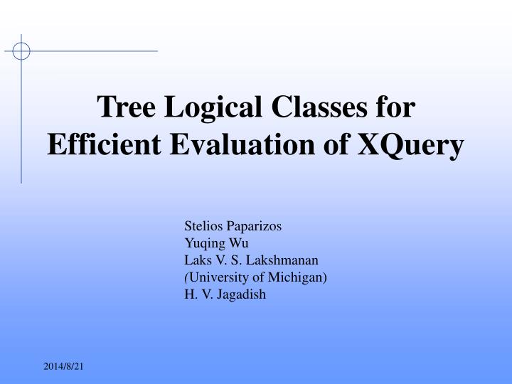 tree logical classes for efficient evaluation of xquery
