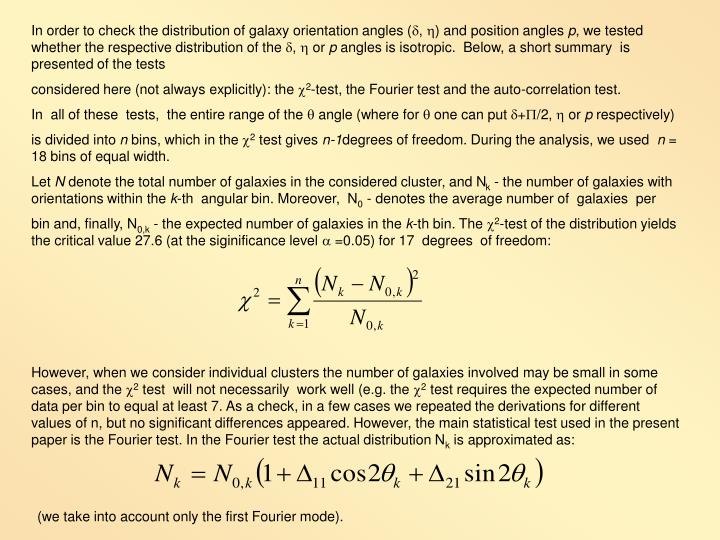 In order to check the distribution of galaxy orientation angles (