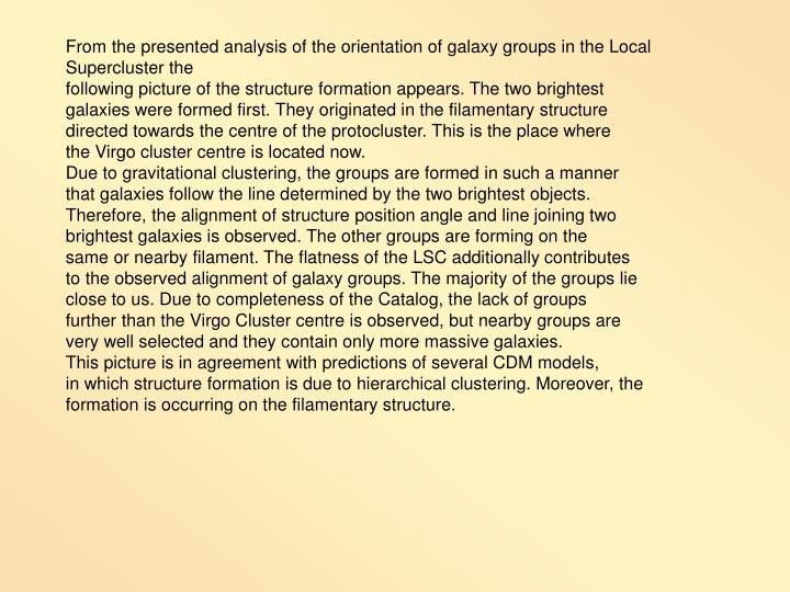 From the presented analysis of the orientation of galaxy groups in the Local Supercluster the