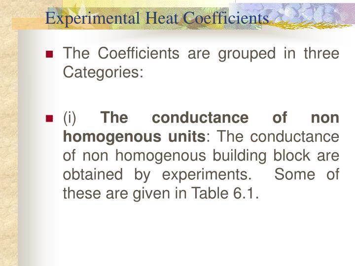 Experimental Heat Coefficients
