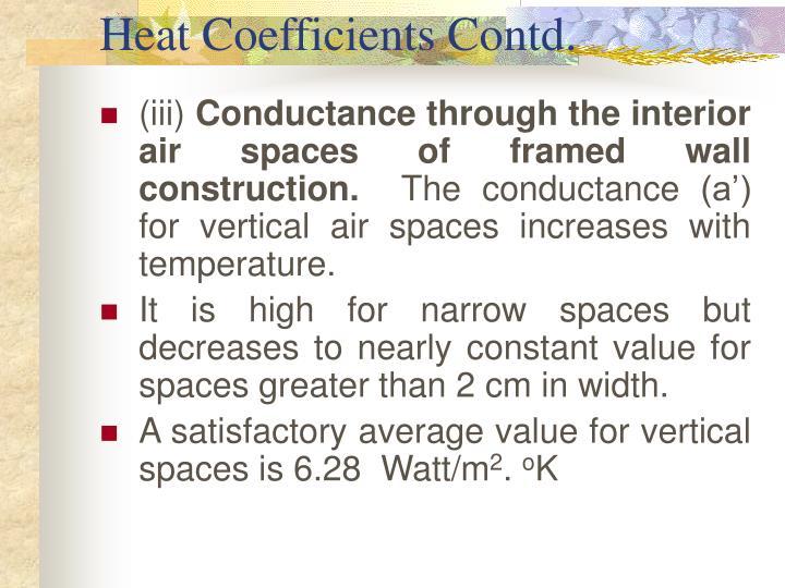 Heat Coefficients Contd.