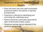 treatment of accelerated junctional rhythm