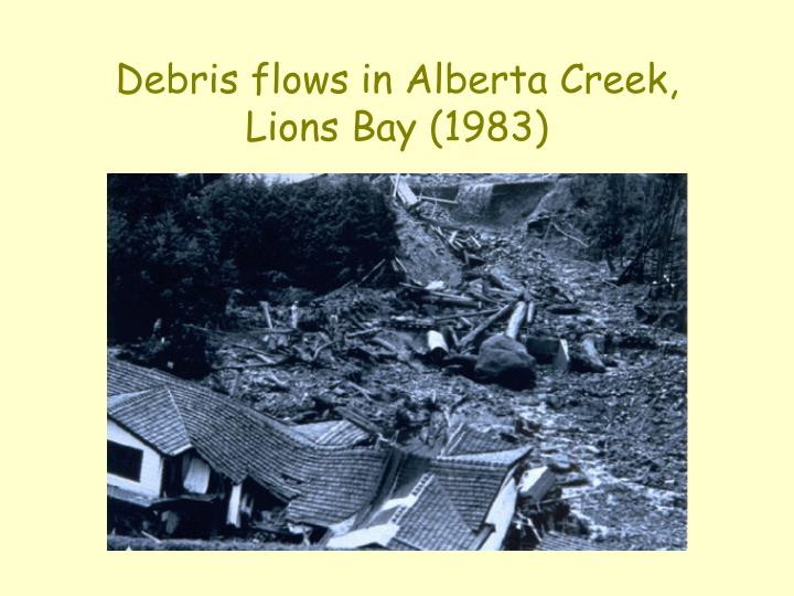 Debris flows in Alberta Creek, Lions Bay (1983)