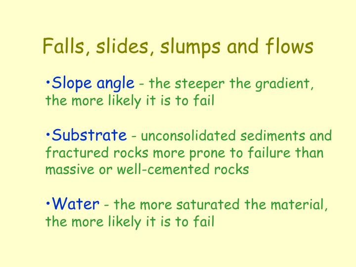 Falls, slides, slumps and flows