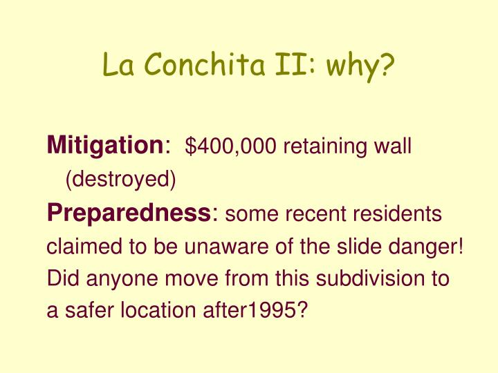 La Conchita II: why?