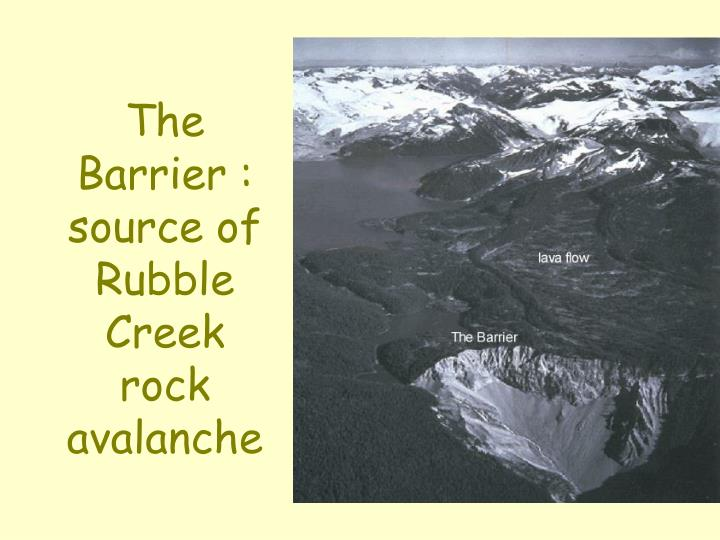 The Barrier : source of Rubble Creek