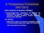 3 perspectivas financieras 2007 20134