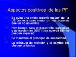 aspectos positivos de las pf