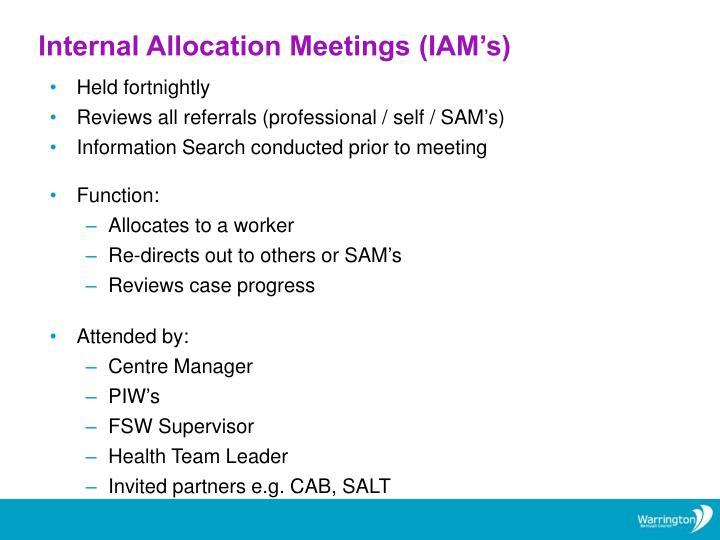 Internal Allocation Meetings (IAM's)